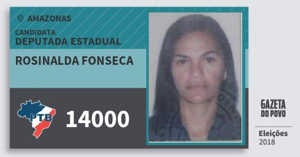 Santinho Rosinalda Fonseca 14000 (PTB) Deputada Estadual | Amazonas | Eleições 2018