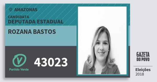 Santinho Rozana Bastos 43023 (PV) Deputada Estadual | Amazonas | Eleições 2018