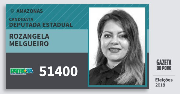 Santinho Rozangela Melgueiro 51400 (PATRI) Deputada Estadual | Amazonas | Eleições 2018