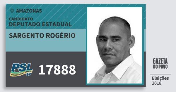 Santinho Sargento Rogério 17888 (PSL) Deputado Estadual | Amazonas | Eleições 2018