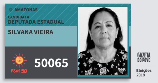Santinho Silvana Vieira 50065 (PSOL) Deputada Estadual | Amazonas | Eleições 2018