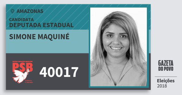 Santinho Simone Maquiné 40017 (PSB) Deputada Estadual | Amazonas | Eleições 2018