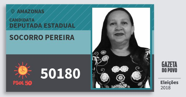 Santinho Socorro Pereira 50180 (PSOL) Deputada Estadual | Amazonas | Eleições 2018