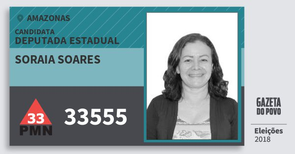 Santinho Soraia Soares 33555 (PMN) Deputada Estadual | Amazonas | Eleições 2018