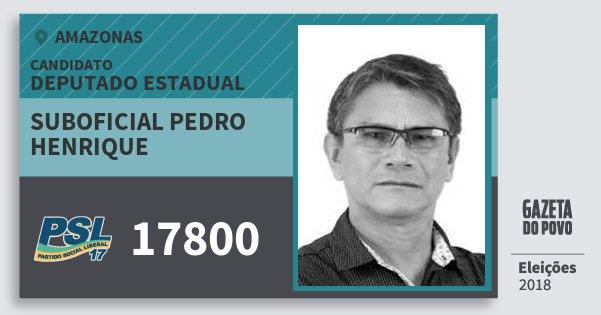 Santinho Suboficial Pedro Henrique 17800 (PSL) Deputado Estadual | Amazonas | Eleições 2018