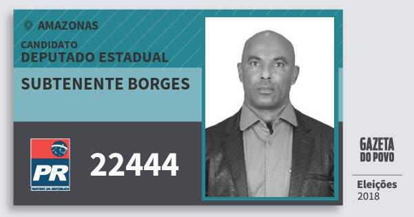 Santinho Subtenente Borges 22444 (PR) Deputado Estadual | Amazonas | Eleições 2018