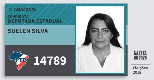 Santinho Suelen Silva 14789 (PTB) Deputada Estadual   Amazonas   Eleições 2018