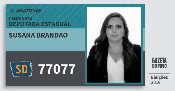 Santinho Susana Brandao 77077 (SOLIDARIEDADE) Deputada Estadual | Amazonas | Eleições 2018