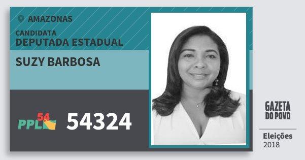 Santinho Suzy Barbosa 54324 (PPL) Deputada Estadual | Amazonas | Eleições 2018