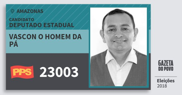 Santinho Vascon O Homem da Pá 23003 (PPS) Deputado Estadual | Amazonas | Eleições 2018