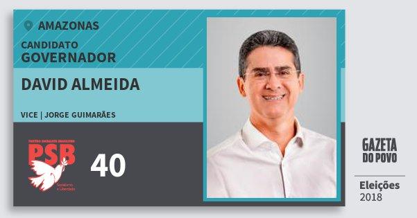 Santinho David Almeida 40 (PSB) Governador | Amazonas | Eleições 2018