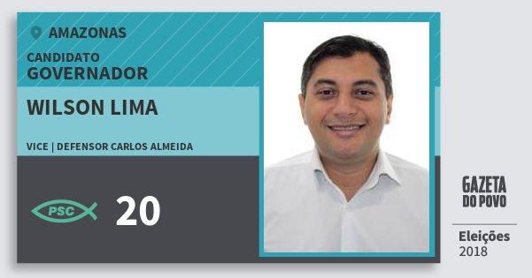 Santinho Wilson Lima 20 (PSC) Governador | Amazonas | Eleições 2018