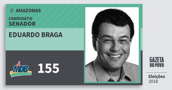 Santinho Eduardo Braga 155 (MDB) Senador | Amazonas | Eleições 2018