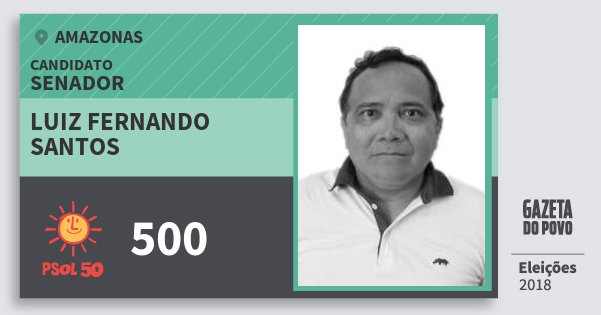 Santinho Luiz Fernando Santos 500 (PSOL) Senador | Amazonas | Eleições 2018
