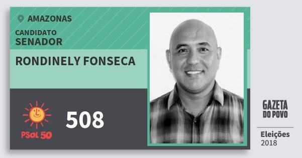 Santinho Rondinely Fonseca 508 (PSOL) Senador | Amazonas | Eleições 2018
