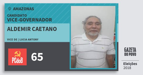 Santinho Aldemir Caetano 65 (PC do B) Vice-governador | Amazonas | Eleições 2018