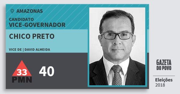 Santinho Chico Preto 40 (PMN) Vice-governador | Amazonas | Eleições 2018