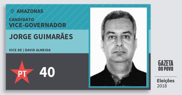 Santinho Jorge Guimarães 40 (PT) Vice-governador | Amazonas | Eleições 2018