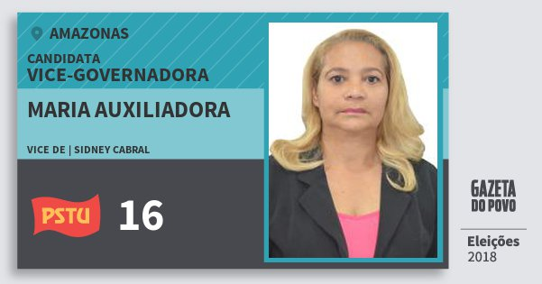 Santinho Maria Auxiliadora 16 (PSTU) Vice-Governadora | Amazonas | Eleições 2018
