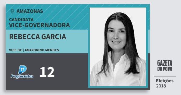 Santinho Rebecca Garcia 12 (PP) Vice-Governadora | Amazonas | Eleições 2018