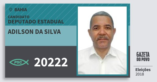 Santinho Adilson da Silva 20222 (PSC) Deputado Estadual | Bahia | Eleições 2018
