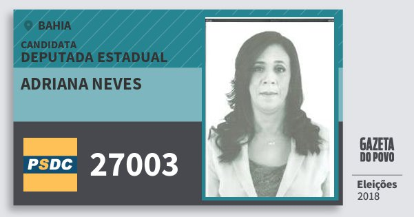 Santinho Adriana Neves 27003 (DC) Deputada Estadual | Bahia | Eleições 2018