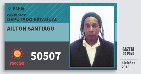 Santinho Ailton Santiago 50507 (PSOL) Deputado Estadual | Bahia | Eleições 2018