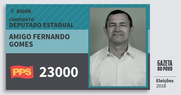 Santinho Amigo Fernando Gomes 23000 (PPS) Deputado Estadual | Bahia | Eleições 2018