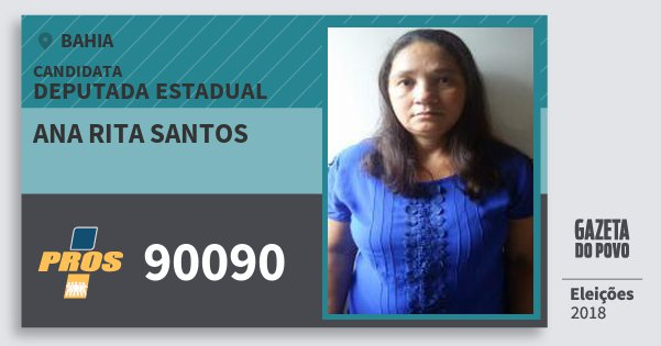 Santinho Ana Rita Santos 90090 (PROS) Deputada Estadual | Bahia | Eleições 2018