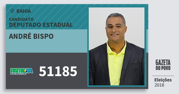 Santinho André Bispo 51185 (PATRI) Deputado Estadual | Bahia | Eleições 2018