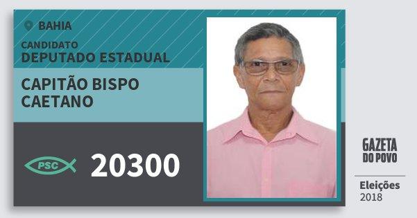 Santinho Capitão Bispo  Caetano 20300 (PSC) Deputado Estadual | Bahia | Eleições 2018
