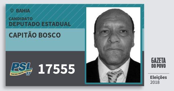Santinho Capitão Bosco 17555 (PSL) Deputado Estadual | Bahia | Eleições 2018