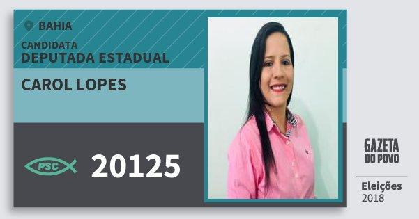 Santinho Carol Lopes 20125 (PSC) Deputada Estadual | Bahia | Eleições 2018