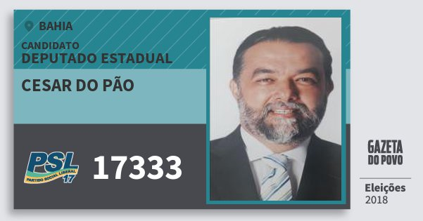 Santinho Cesar do Pão 17333 (PSL) Deputado Estadual | Bahia | Eleições 2018