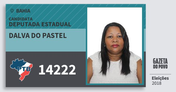 Santinho Dalva do Pastel 14222 (PTB) Deputada Estadual | Bahia | Eleições 2018