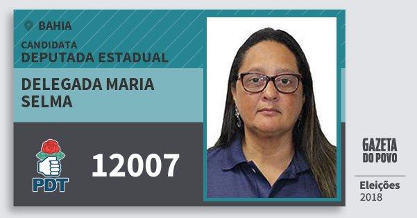 Santinho Delegada Maria Selma 12007 (PDT) Deputada Estadual | Bahia | Eleições 2018