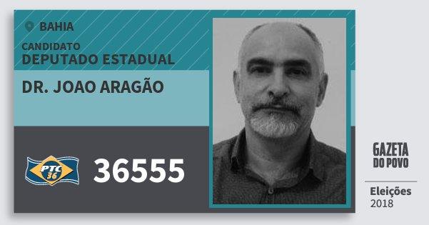 Santinho Dr. Joao Aragão 36555 (PTC) Deputado Estadual | Bahia | Eleições 2018