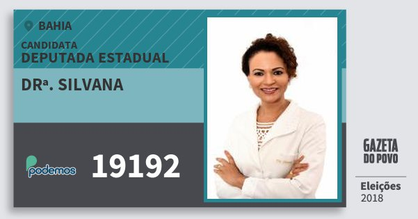 Santinho Drª. Silvana 19192 (PODE) Deputada Estadual | Bahia | Eleições 2018