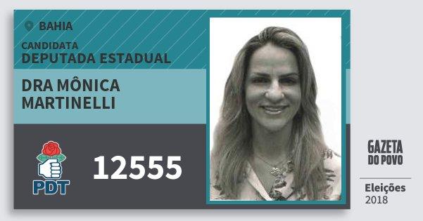 Santinho Dra Mônica Martinelli 12555 (PDT) Deputada Estadual | Bahia | Eleições 2018