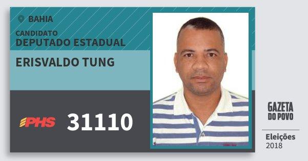 Santinho Erisvaldo Tung 31110 (PHS) Deputado Estadual | Bahia | Eleições 2018