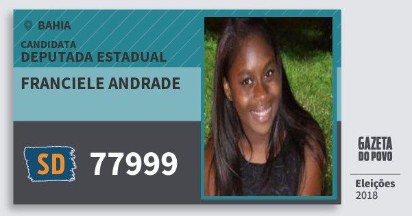 Santinho Franciele Andrade 77999 (SOLIDARIEDADE) Deputada Estadual | Bahia | Eleições 2018