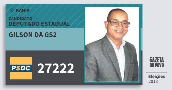 Santinho Gilson da Gs2 27222 (DC) Deputado Estadual | Bahia | Eleições 2018