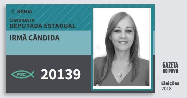 Santinho Irmã Cândida 20139 (PSC) Deputada Estadual | Bahia | Eleições 2018