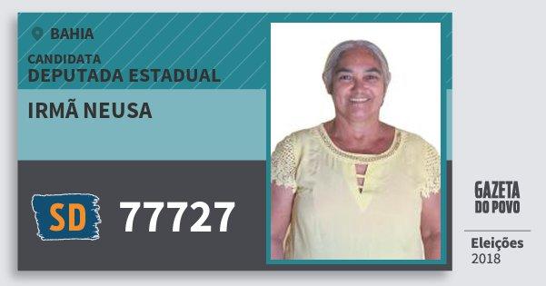 Santinho Irmã Neusa 77727 (SOLIDARIEDADE) Deputada Estadual | Bahia | Eleições 2018