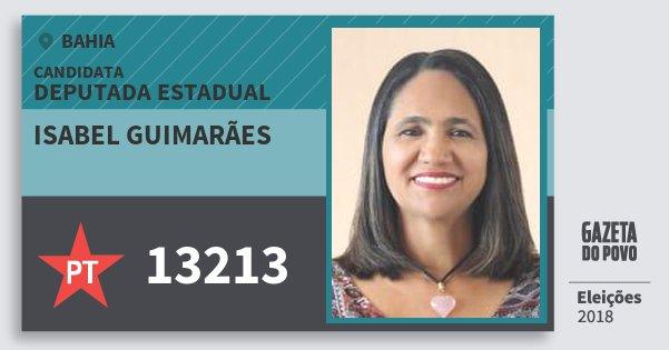 Santinho Isabel Guimarães 13213 (PT) Deputada Estadual | Bahia | Eleições 2018