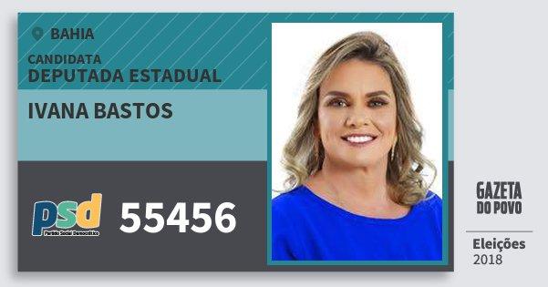 Santinho Ivana Bastos 55456 (PSD) Deputada Estadual | Bahia | Eleições 2018