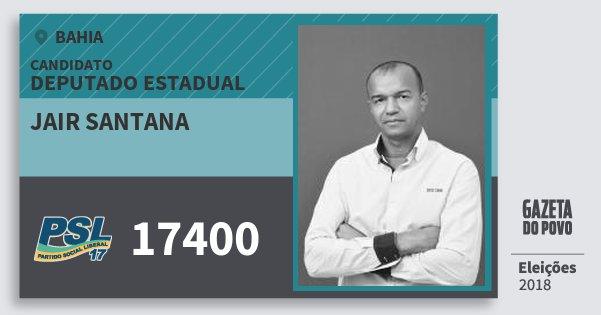 Santinho Jair Santana 17400 (PSL) Deputado Estadual | Bahia | Eleições 2018