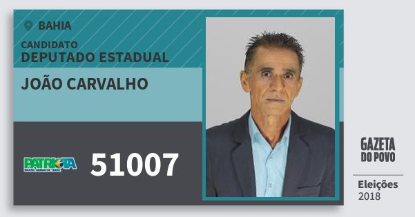 Santinho João Carvalho 51007 (PATRI) Deputado Estadual | Bahia | Eleições 2018