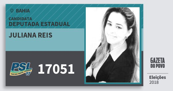 Santinho Juliana Reis 17051 (PSL) Deputada Estadual | Bahia | Eleições 2018