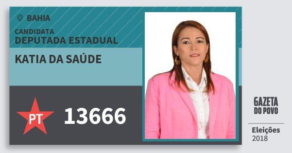 Santinho Katia da Saúde 13666 (PT) Deputada Estadual | Bahia | Eleições 2018
